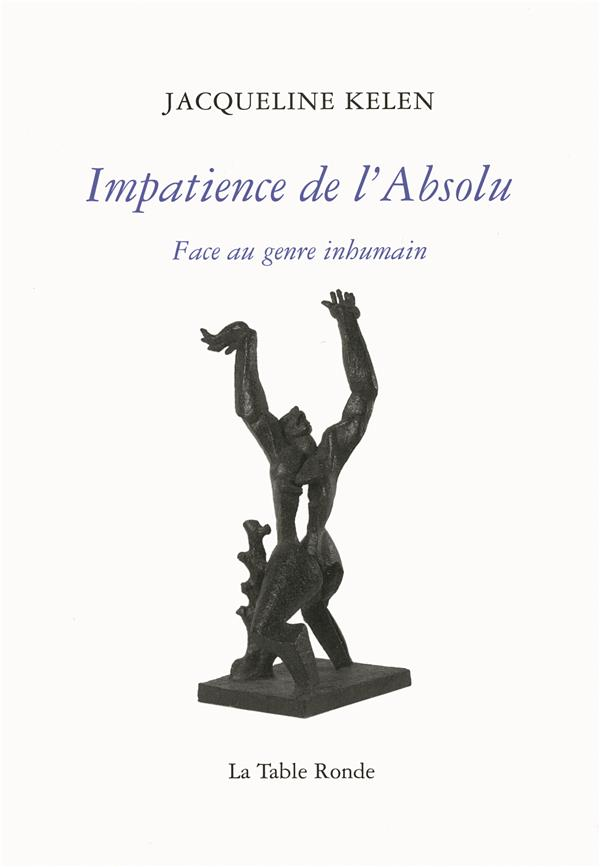 Impatience de l'absolu ; face au genre inhumain