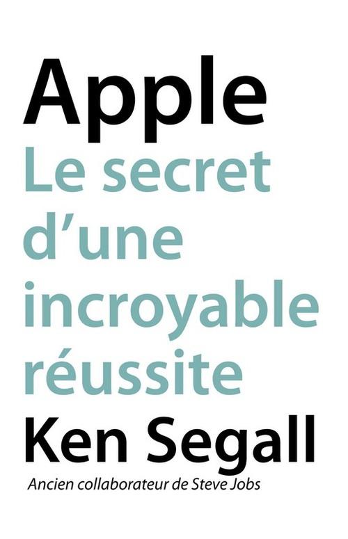 Apple ; le secret d'une incroyable réussite