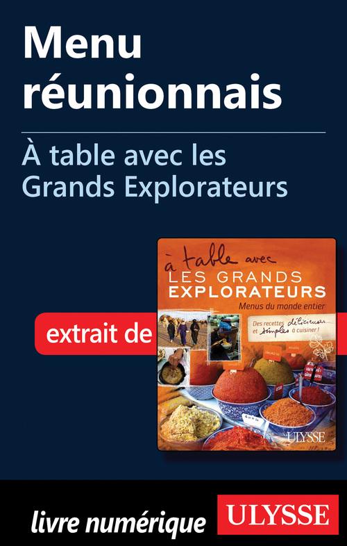 Menu réunionnais - A table avec les Grands Explorateurs  - . Collectif