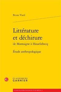 Littérature et déchirure de Montaigne à Houellebecq ; étude anthropologique