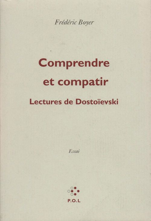 Comprendre et compatir ; lectures de Dostoïevski