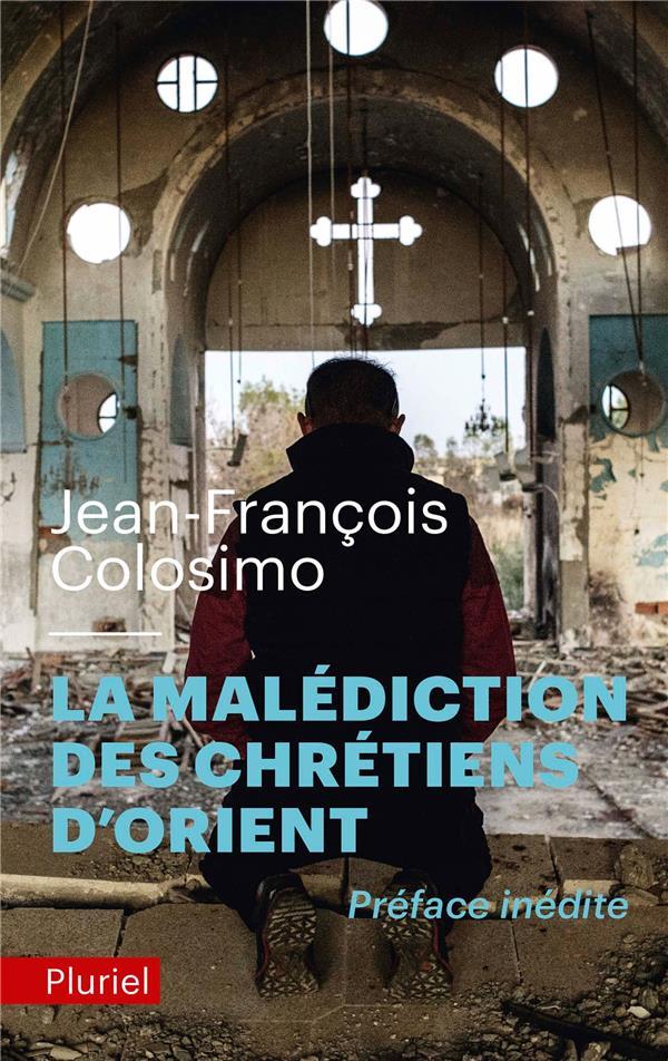 LA MALEDICTION DES CHRETIENS D'ORIENT