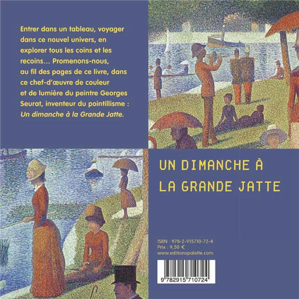 Voyage dans un tableau de Seurat ; un dimanche la Grande Jatte