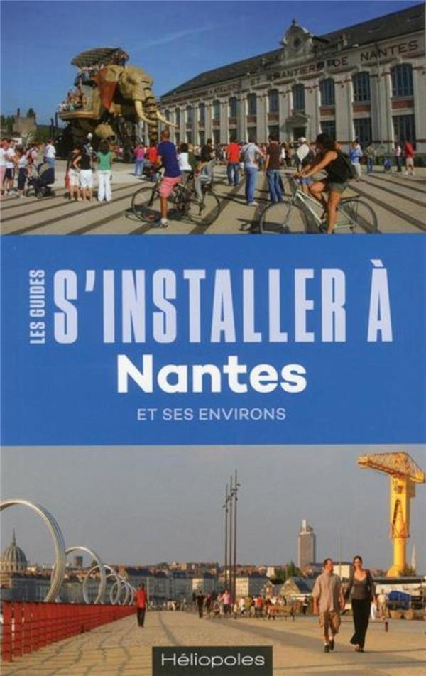 LES GUIDES S'INSTALLER A ; Nantes