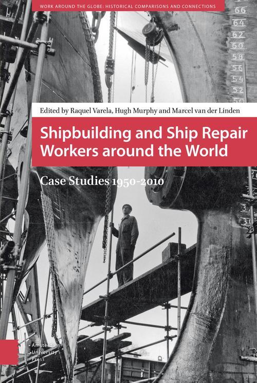 Shipbuilding and ship repair workers around the world - Raquel Varela, Hugh Murphy, Marcel van der Linden - ebook