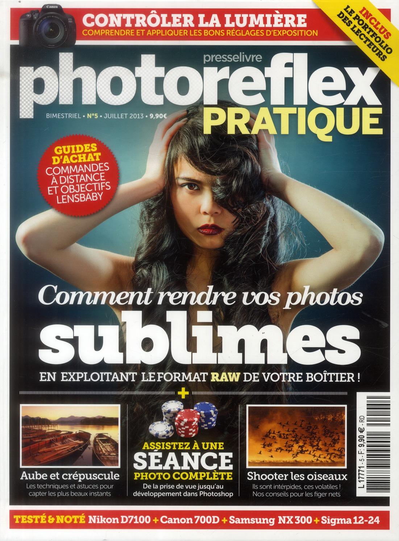 Photoreflex Pratique T.5 ; Comment Rendre Vos Photos Sublimes En Exploitant Le Format Raw De Votre Boitier
