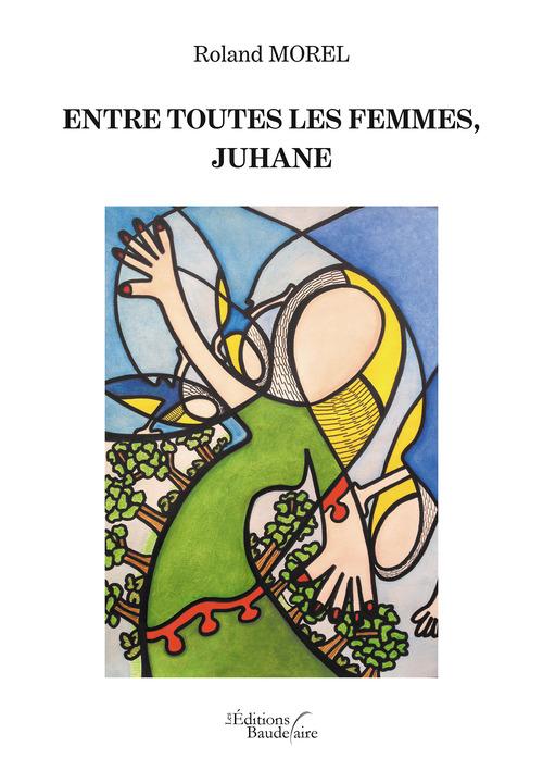 Entre toutes les femmes, Juhane