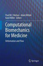 Computational Biomechanics for Medicine  - Adam Wittek - Poul M.F. Nielsen - Karol Miller