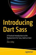 Introducing Dart Sass  - Alex Libby