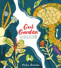 Gut garden a journey into the wonderful world of your microbiome