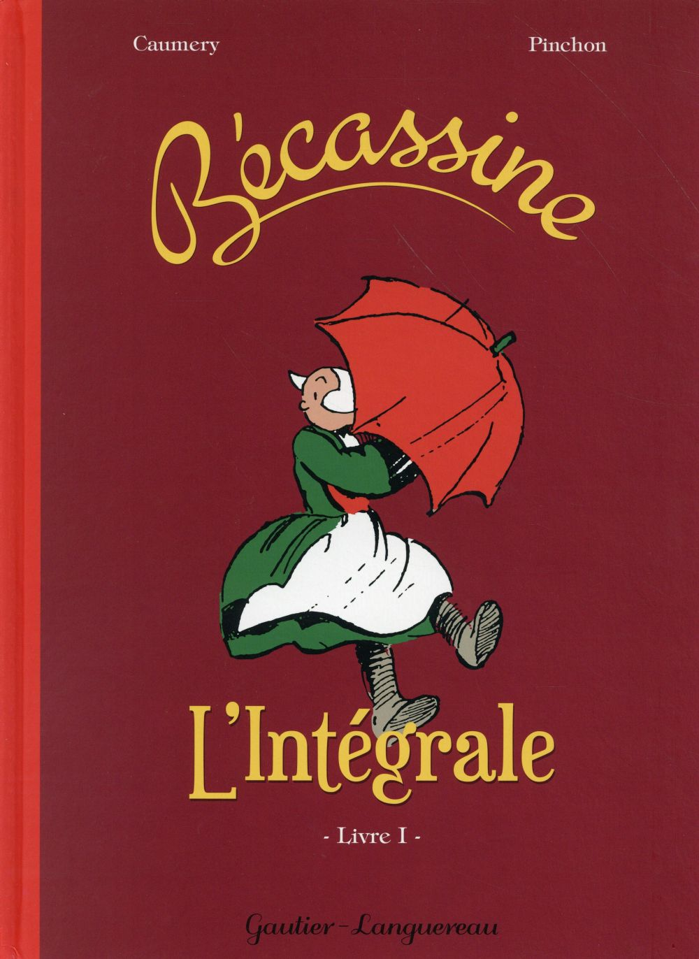 Bécassine ; INTEGRALE VOL.1