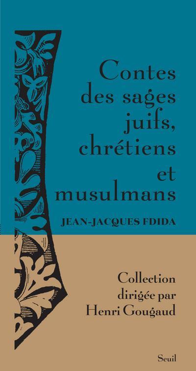 Contes Des Sages Juifs, Chretiens Et Musulmans