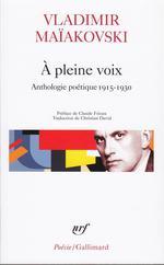 À Pleine Voix ; Anthologie Poétique 1915-1930