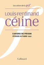 Vente Livre Numérique : Cahiers de prison (février - octobre 1946)  - Louis-ferdinand Céline
