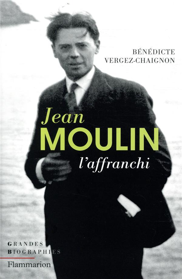 JEAN MOULIN L'AFFRANCHI
