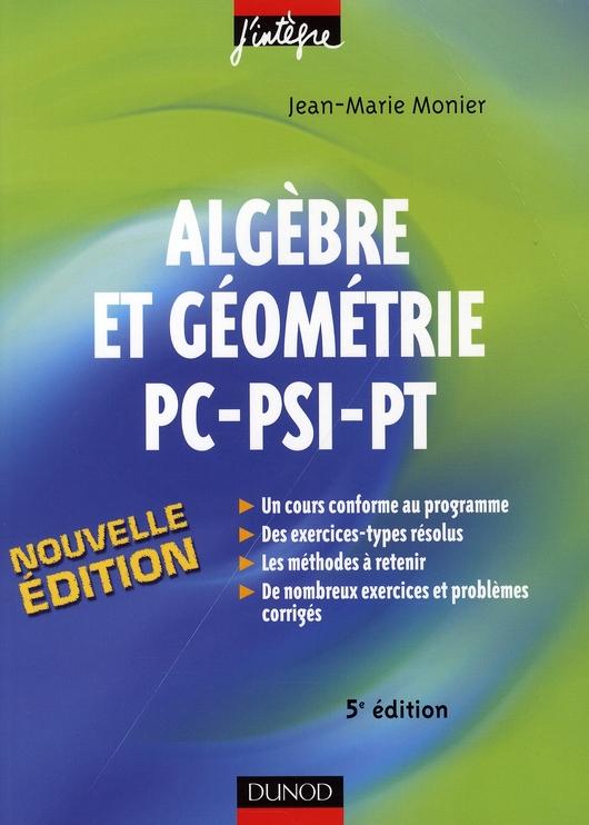 Algèbre et géométrie ; PC-PSI-PT ; cours et exercices corrigés