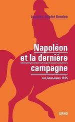 Vente Livre Numérique : Napoléon et la dernière campagne  - Jacques-Olivier Boudon