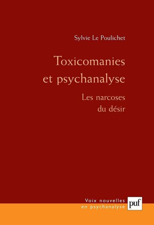 Toxicomanies et psychanalyse ; les narcoses du désir (3e édition)