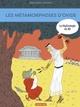 La Mythologie en BD - Les Métamorphoses d'Ovide  - Béatrice Bottet