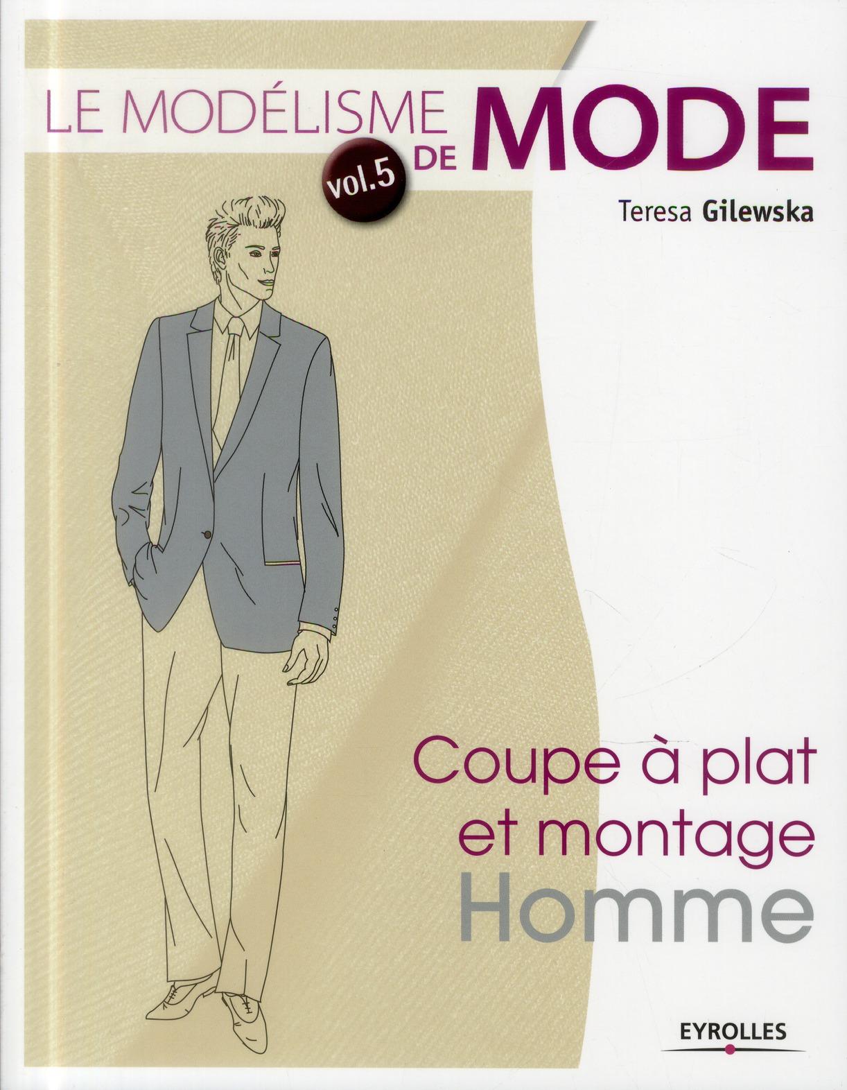 Le modélisme de mode t.5 ; coupe à plat et montage homme