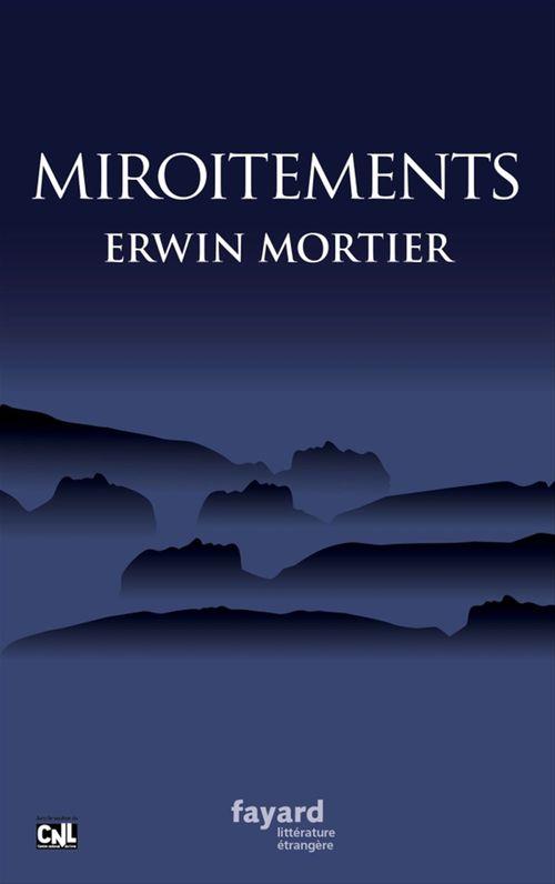 Miroitements  - Erwin Mortier