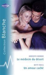 Vente Livre Numérique : Le médecin du désert - Un amour caché (Harlequin Blanche)  - Betty Neels - Meredith Webber