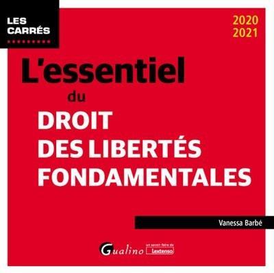 L'essentiel du droit des libertés fondamentales (édition 2020/2021)