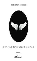 Vente Livre Numérique : La vie ne tient qu'à un fils  - Sébastien BOUSSOIS
