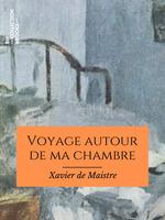 Vente EBooks : Voyage autour de ma chambre  - Charles-Augustin SAINTE-BEUVE - Xavier de Maistre