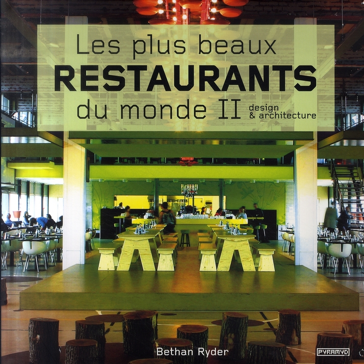 Les Plus Beaux Restaurants Du Monde T.2 ; Design Et Architecture.