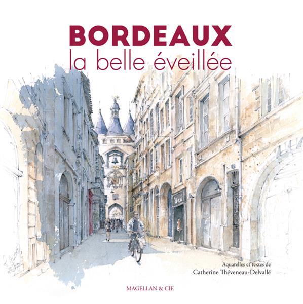 BORDEAUX, LA BELLE EVEILLEE