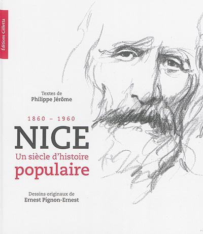 Nice ; un siècle d'histoire populaire, 1860-1960