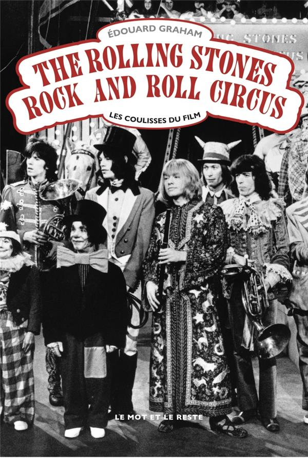GRAHAM, EDOUARD - THE ROLLING STONES ROCK AND ROLL CIRCUS  -  LES COULISSES DU FILM