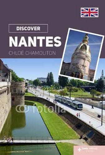 Je découvre ; Nantes et son pays