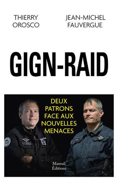 Raid-GIGN ; deux patrons face aux nouvelles menaces