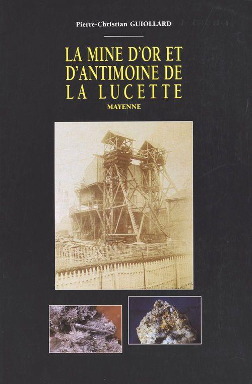 La mine d'or et d'antimoine de La Lucette : 1898-1934, Le Genest (Mayenne)