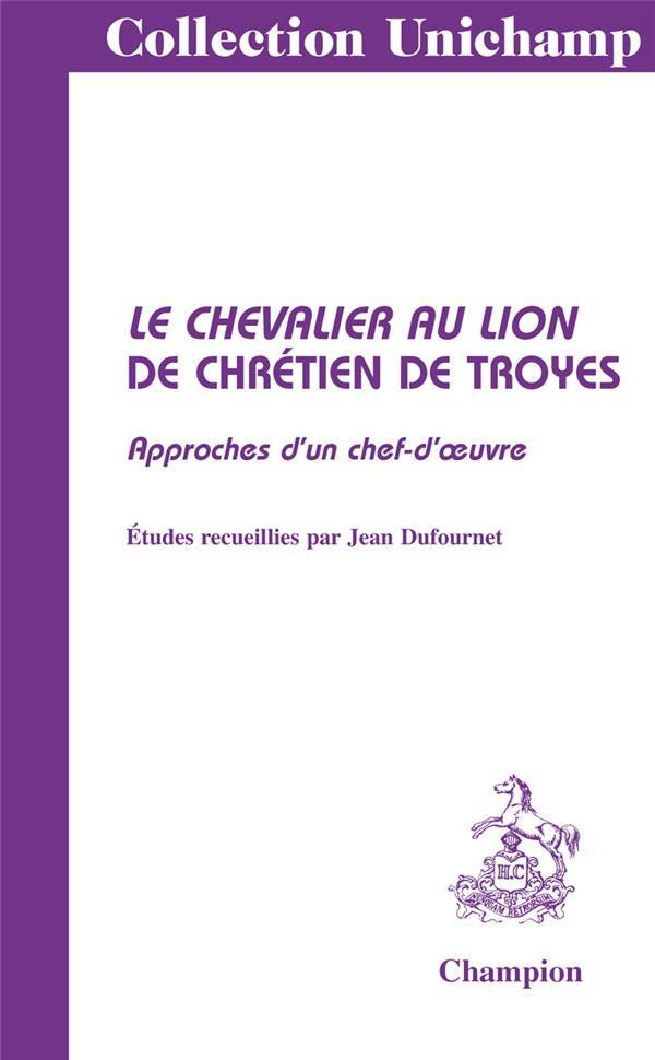 Le chevalier au lion de Chrétien de Troyes ; approches d'un chef d'oeuvre
