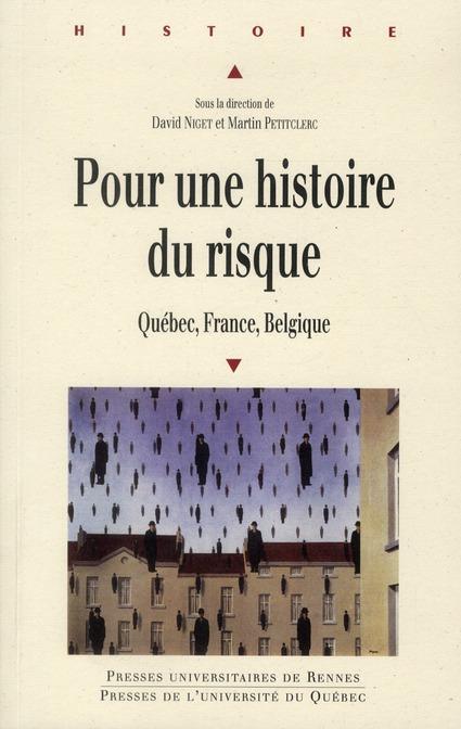 Pour une histoire du risque ; Québec, France, Belgique