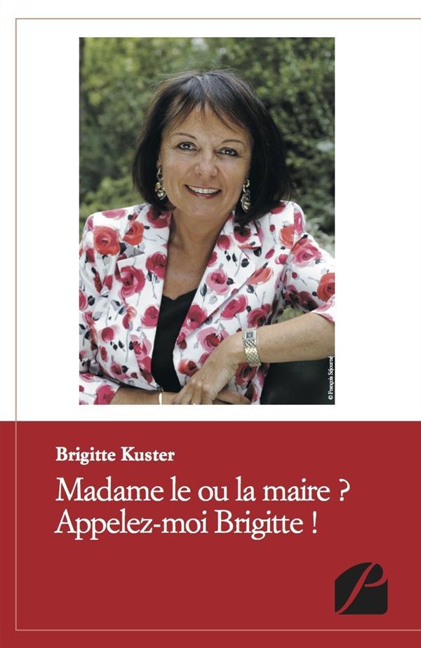 Madame le ou la maire ? appelez-moi Brigitte