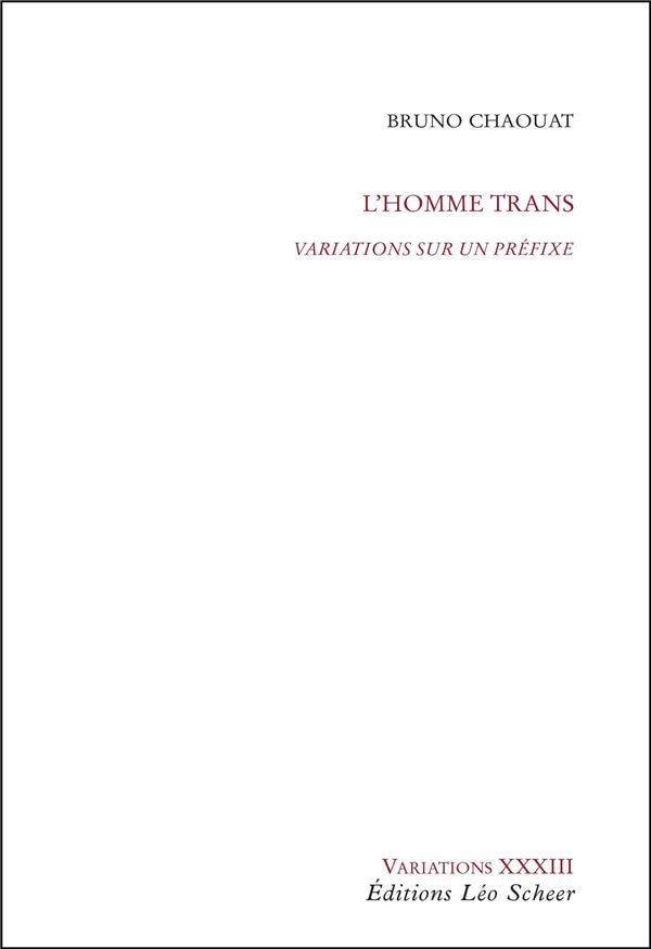 L'homme trans ; variations sur un préfixe