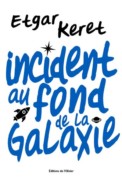 INCIDENT AU FOND DE LA GALAXIE KERET, ETGAR