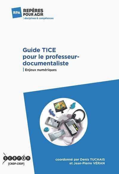 Guide tice pour le professeur-documentaliste - enjeux numeriques