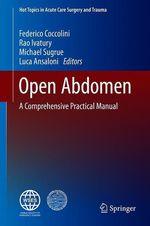 Open Abdomen  - Rao Ivatury - Michael Sugrue - Luca Ansaloni - Federico Coccolini