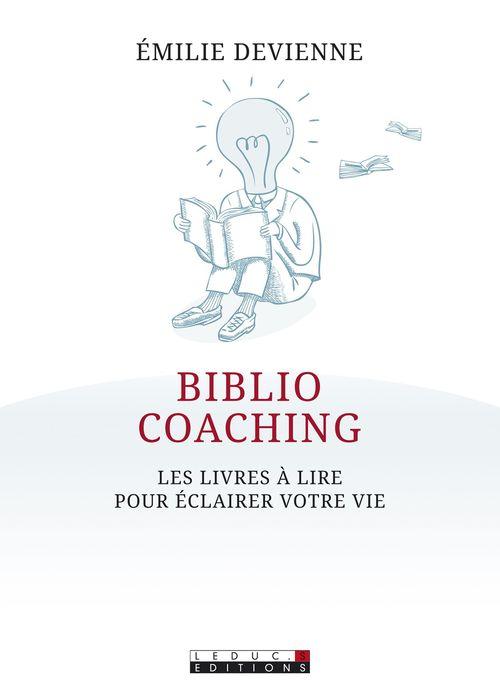 Biblio coaching ; les livres à lire pour éclairer votre vie