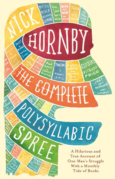 THE COMPLETE POLYSYLLABIC SPREE - THE DIARY OF AN OCCASIONNALLY EXASPERATED BUT EVER HOPEFUL READER