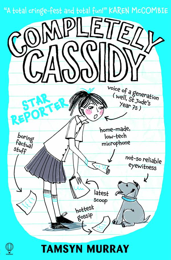 Completely Cassidy ; star reporter