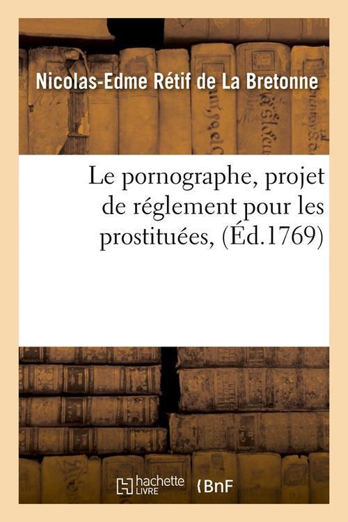 Le pornographe, projet de reglement pour les prostituees , (ed.1769)