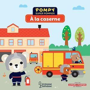 Pompy super pompier ; à la caserne