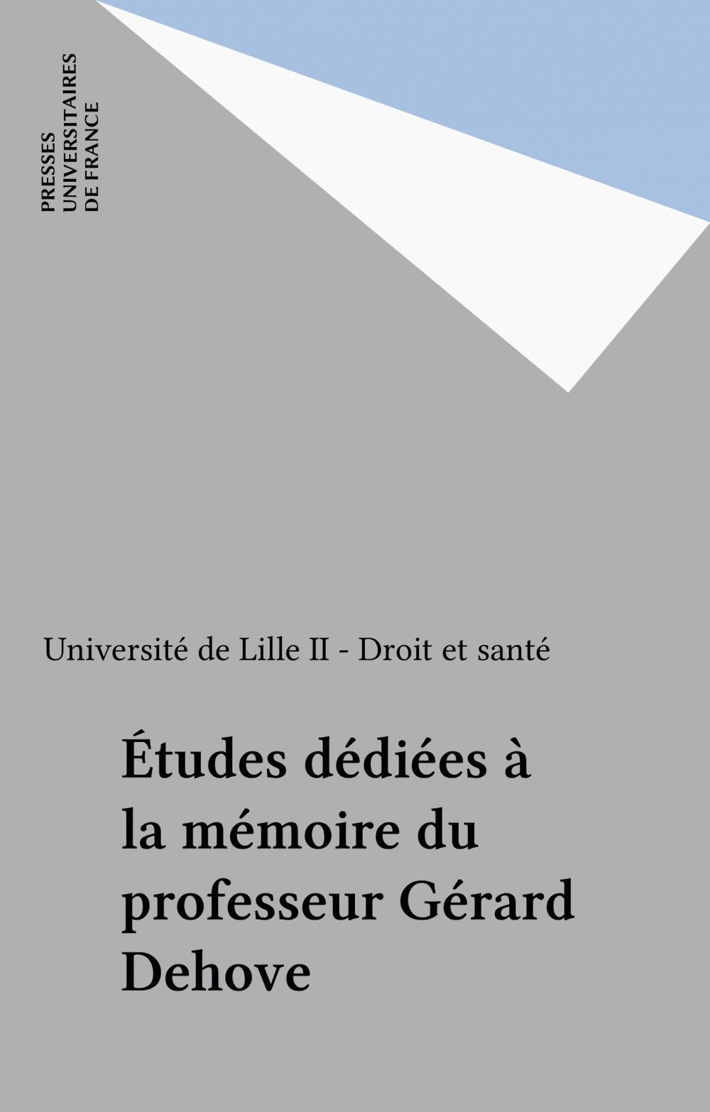 Études dédiées à la mémoire du professeur Gérard Dehove