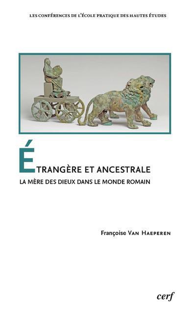 étrangère et ancestrale ; la mère des dieux dans le monde romain